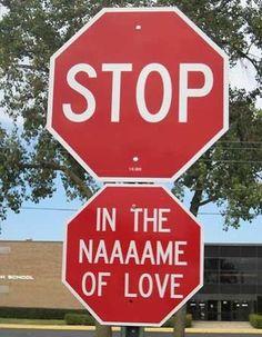 e52ae2e018eb03c1cf5c859cc488a2e4--stop-signs-love-signs[1]